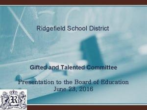 Ridgefield School District Gifted and Talented Committee Presentation