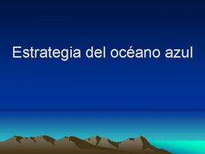 Estrategia del ocano azul Una realidad empresarial Se