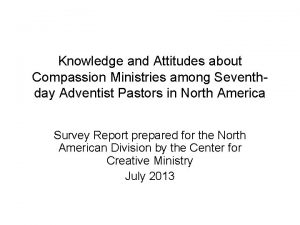 Knowledge and Attitudes about Compassion Ministries among Seventhday