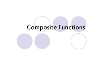 Composite Functions What Are They Composite functions are