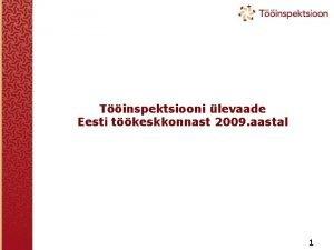 Tinspektsiooni levaade Eesti tkeskkonnast 2009 aastal 1 Mida