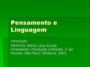 Pensamento e Linguagem Introduo ARANHA Maria Lcia Arruda