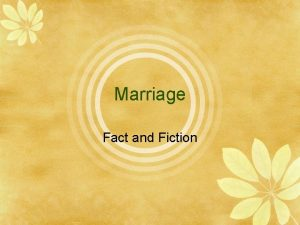 Marriage Fact and Fiction What is Marriage For