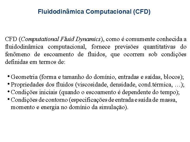 Fluidodinmica Computacional CFD CFD Computational Fluid Dynamics como