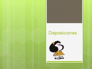 Disposiciones Pueden ser Asignaciones Limitaciones Adecuaciones OBJETIVOS CONOCER