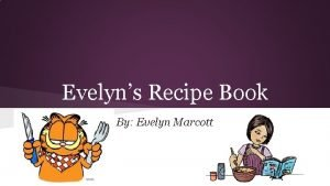 Evelyns Recipe Book By Evelyn Marcott Table of