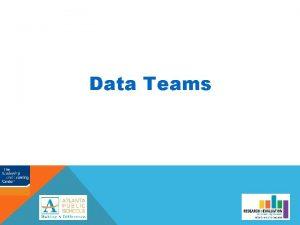 Data Teams Data Teams is a sixstep process