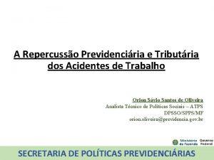 A Repercusso Previdenciria e Tributria dos Acidentes de