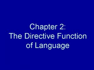 Chapter 2 The Directive Function of Language Directive