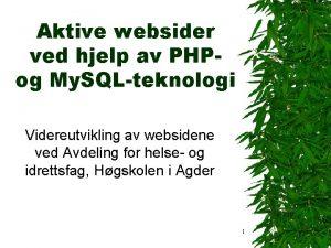 Aktive websider ved hjelp av PHPog My SQLteknologi