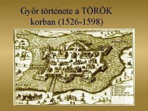 Gyr trtnete a TRK korban 1526 1598 1