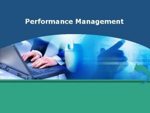 Performance Management PERFORMANCE MANAGEMENT Definisi Dasar Tujuan DEFINISI