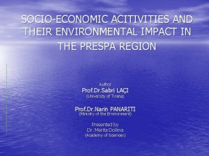 SOCIOECONOMIC ACITIVITIES AND THEIR ENVIRONMENTAL IMPACT IN THE