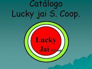 Catlogo Lucky jai S Coop Lucky Jai S