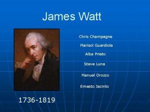 James Watt Chris Champagne Marisol Guardiola Alba Prieto