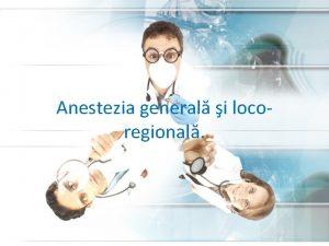 Anestezia general i locoregional ANESTEZIA conceptul modern Componentele