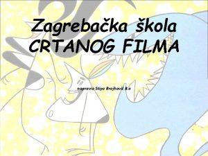 Zagrebaka kola CRTANOG FILMA napravio Stipe Brajkovi 8
