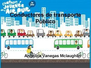 Conductores de transporte Pblico Anglica Vanegas Mclaughlin Holaaa