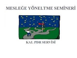 MESLEE YNELTME SEMNER KAL PDR SERVS BU SEMNERN