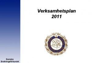 Verksamhetsplan 2011 Svenska Brottningsfrbundet Elitkommittn Svenska Brottningsfrbundet Elitkommittns