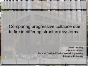 Comparing progressive collapse due to fire in differing
