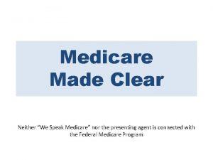 Medicare Made Clear Neither We Speak Medicare nor