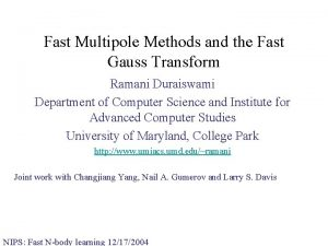 Fast Multipole Methods and the Fast Gauss Transform
