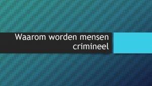 Waarom worden mensen crimineel Herhaling par 1 Pak