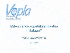 Miten verkkoopetuksen laatua mitataan VOPLAtypaja VVYOP 06 29