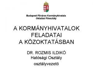 Budapest Fvros Kormnyhivatala Oktatsi Fosztly A KORMNYHIVATALOK FELADATAI