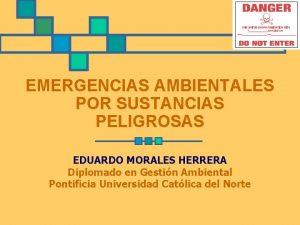 EMERGENCIAS AMBIENTALES POR SUSTANCIAS PELIGROSAS EDUARDO MORALES HERRERA