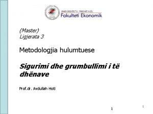 Master Ligjerata 3 Metodologjia hulumtuese Sigurimi dhe grumbullimi