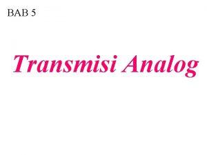 BAB 5 Transmisi Analog 5 1 Tipetipe Modulasi