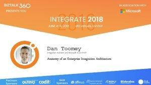 Dan Toomey Integration Architect and Microsoft Azure MVP