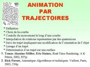 ANIMATION PAR TRAJECTOIRES Dfinition Choix de la courbe