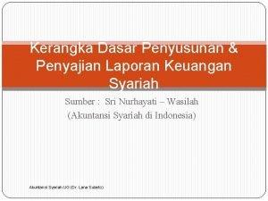 Kerangka Dasar Penyusunan Penyajian Laporan Keuangan Syariah Sumber