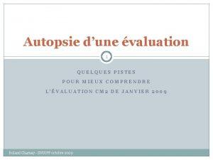 Autopsie dune valuation 1 QUELQUES PISTES POUR MIEUX