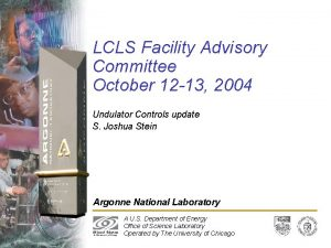 LCLS Facility Advisory Committee October 12 13 2004