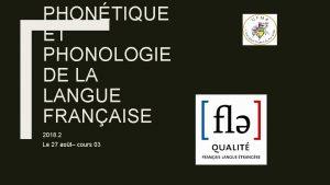 PHONTIQUE ET PHONOLOGIE DE LA LANGUE FRANAISE 2018