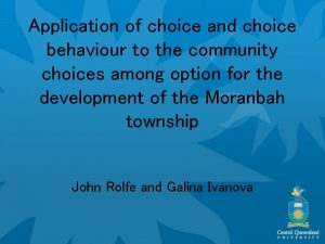 Application of choice and choice behaviour to the