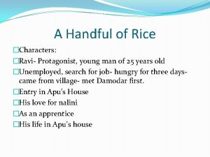 A Handful of Rice Characters Ravi Protagonist young
