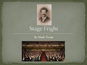 Stage Fright By Mark Twain Fact or Opinion