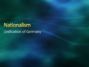 Nationalism Unification of Germany Clash of Philosophies wealthynobilitymonarchies