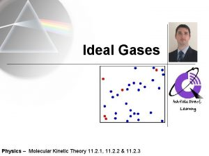 Ideal Gases Physics Molecular Kinetic Theory 11 2