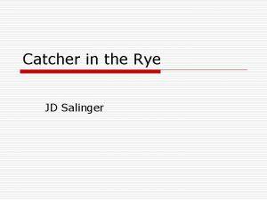 Catcher in the Rye JD Salinger Breakdown on