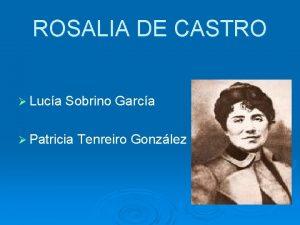 ROSALIA DE CASTRO Luca Sobrino Garca Patricia Tenreiro