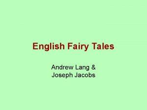 English Fairy Tales Andrew Lang Joseph Jacobs Joseph