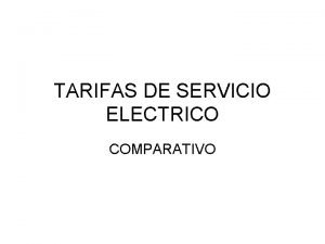 TARIFAS DE SERVICIO ELECTRICO COMPARATIVO DESCRIPCIN DEL RECIBO