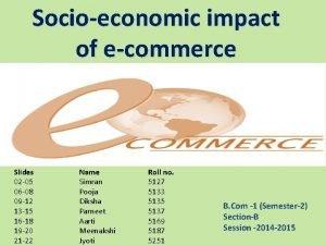 Socioeconomic impact of ecommerce Slides 02 05 06