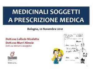 MEDICINALI SOGGETTI A PRESCRIZIONE MEDICA Bologna 10 Novembre